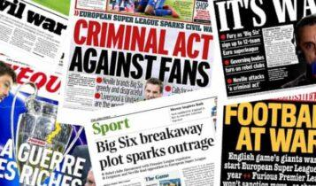«Πόλεμος και εγκληματική πράξη»: Ο ευρωπαϊκός Τύπος για τη European Super League (ΦΩΤΟ)