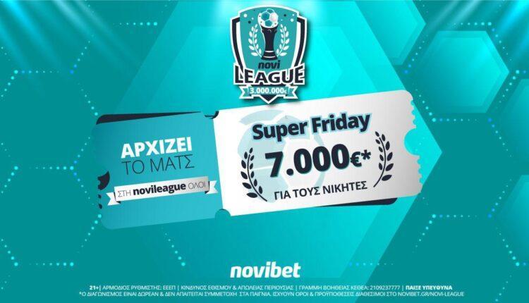 Super Friday στη Novileague – Κάνεις το 2/2 και διεκδικείς 7.000€ δωρεάν!