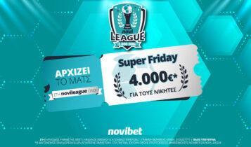 Super Friday στη Novileague με έπαθλο 4.000€*!